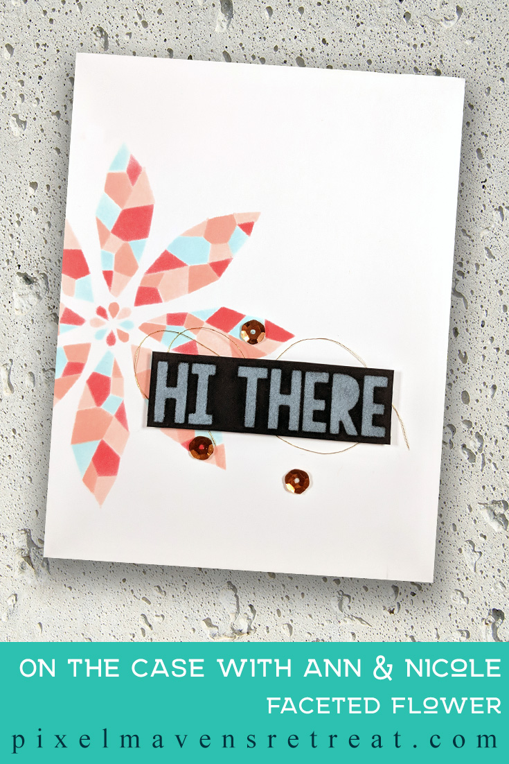 For On the CASE with Ann & Nicole (March 2019). Featuring, Faceted Turnabout Stencils (Concord & 9th). For more details including step-by-step instructions for CASE-ing this card , click through. #pmretreat #concordand9th #hello #cas #handstamped
