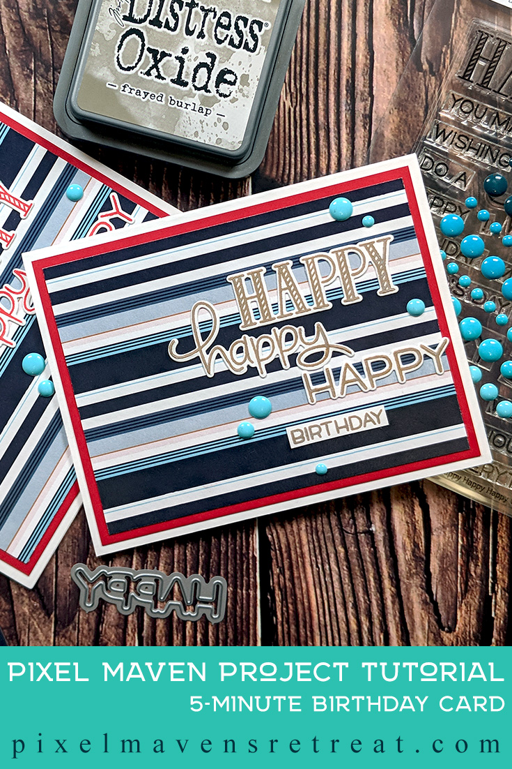 For the Festive Friday Challenge #FF0033). Featuring: Happy Happy Happy (Lawn Fawn), Remembrance Memories patterned paper (Color Play) & Distress Oxides. Click through for a step-by-step video #nicolewatt #pmretreat #quickandsimplecard #simplestamping #lawnfawn #rmasculine #birthday #alloccasion