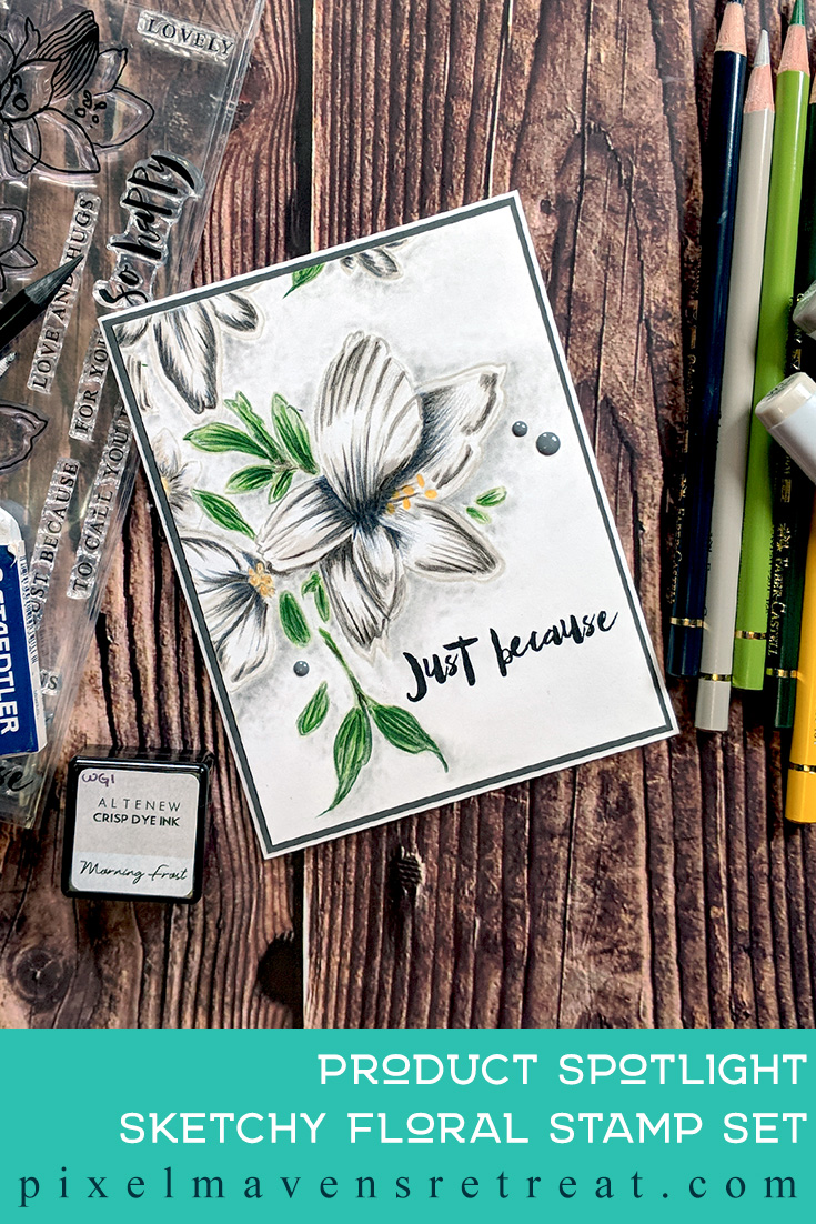 For the Altenew Educator Certification Program - level 2: Beautiful Details. Features Sketchy Floral stamp set, Copics, Faber-Castell Polychromos. For more details, click through to the blog post. #pmretreat #altenew #AECP #justbecause #detailcoloring #copics #floral #colorpencil