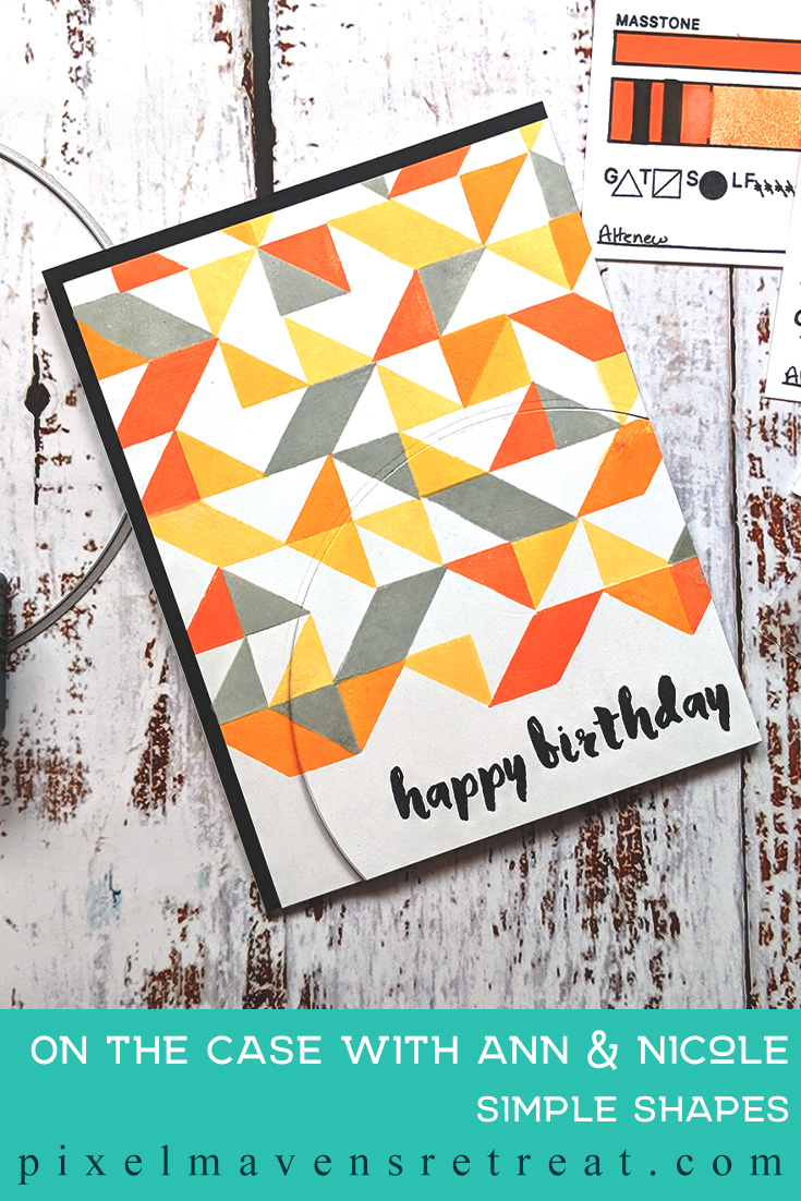 For On the CASE with Ann & Nicole (May 2019). Featuring, Simple Shapes (Altenew). For more details including step-by-step instructions for CASE-ing this card , click through. #pmretreat #altenew #birtheday #geometric #orange #handstamped