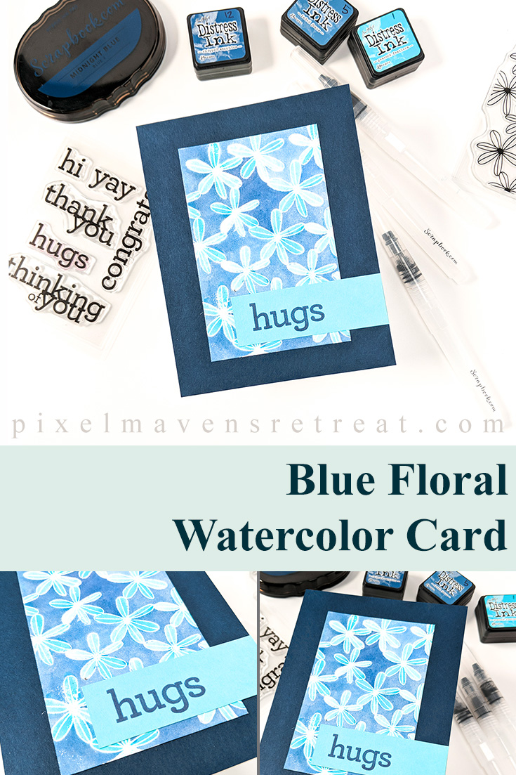 Blue Floral Watercolor Card for Scrapbook.com Features the new Watercolor Brushes from Scrapbook.com. For details and a video, click through to the blog. #pmretreat #scrapbookcom #hugs #thestampmarket #floral #blue #carddesign #cardmaking #greetingcard #cards #sponsored