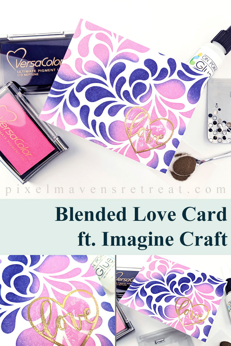 Stencil Blended background using VersaColor inks (Imagine Crafts/Tsukineko). For details and a video, click through to the blog. #pmretreat #imaginecrafts #tsukineko #altenew #scrapbookcom #valentine #love #carddesign #cardmaking #greetingcard #cards #sponsored